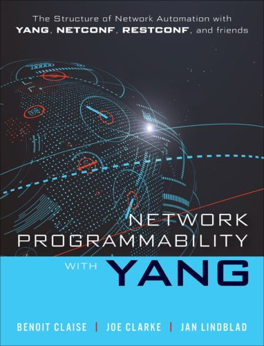 Brand new book! Network Programmability with YANG: The Structure of Network Automation with YANG, NETCONF, RESTCONF, and gNMI